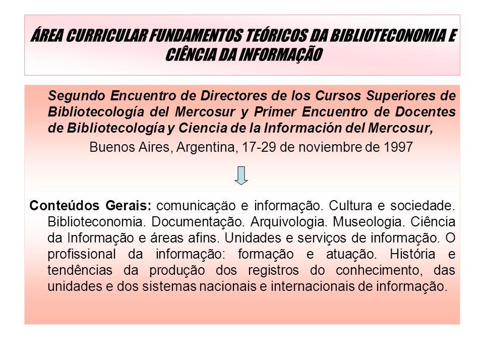 ÁREA CURRICULAR FUNDAMENTOS TEÓRICOS DA BIBLIOTECONOMIA E CIÊNCIA DA INFORMAÇÃO Segundo Encuentro de Directores de los Cursos Superiores de Biblioteco