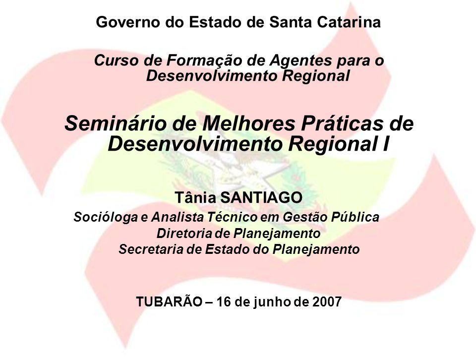 TEMAS ABORDADOS: ATRIBUIÇÕES da Secretaria de Estado do Planejamento ESTRUTURA da Secretaria de Estado do Planejamento Descentralização política e regionalização do desenvolvimento em Santa Catarina Cooperação com o PNUD – Projeto Meu Lugar INSTRUMENTOS de Planejamento para o desenvolvimento sustentável em Santa Catarina: –Plano Catarinense de Desenvolvimento – PCD 2015 –Plano Plurianual – PPA –Planos de Desenvolvimento Regional