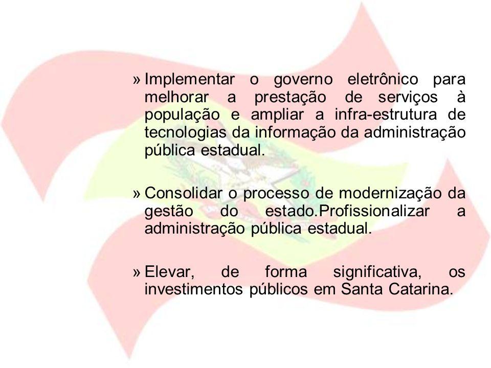 »Implementar o governo eletrônico para melhorar a prestação de serviços à população e ampliar a infra-estrutura de tecnologias da informação da admini