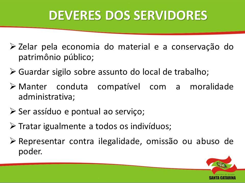 Zelar pela economia do material e a conservação do patrimônio público; Guardar sigilo sobre assunto do local de trabalho; Manter conduta compatível co