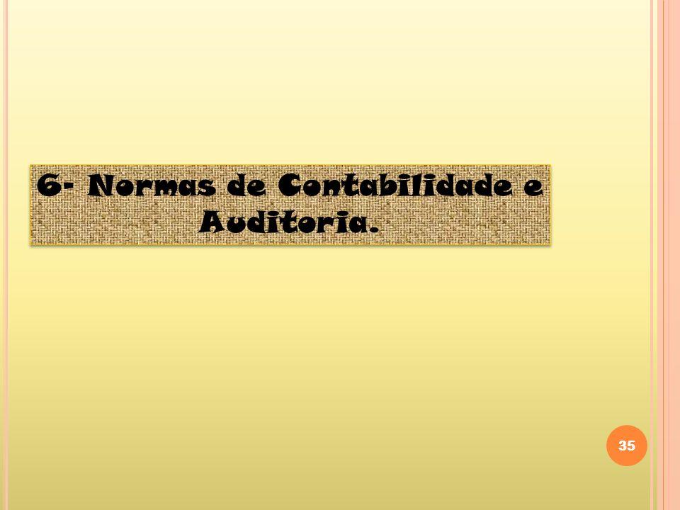 35 6- Normas de Contabilidade e Auditoria.