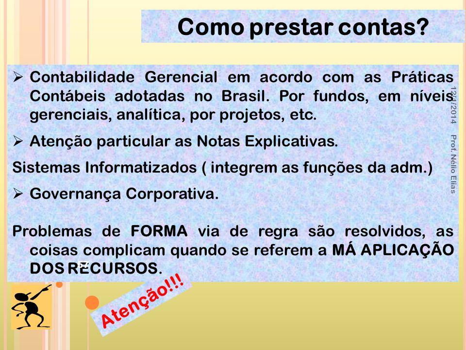 Como prestar contas? Contabilidade Gerencial em acordo com as Práticas Contábeis adotadas no Brasil. Por fundos, em níveis gerenciais, analítica, por