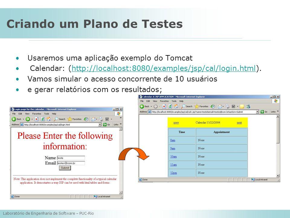 Laboratório de Engenharia de Software – PUC-Rio Criando um Plano de Testes Usaremos uma aplicação exemplo do Tomcat Calendar: (http://localhost:8080/e