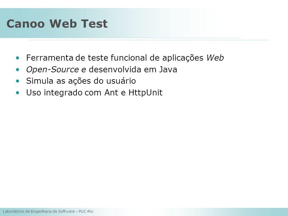 Laboratório de Engenharia de Software – PUC-Rio Canoo Web Test Ferramenta de teste funcional de aplicações Web Open-Source e desenvolvida em Java Simu