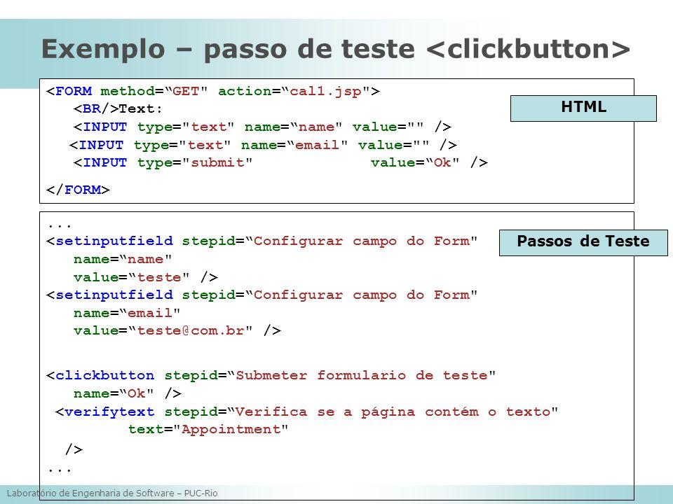Laboratório de Engenharia de Software – PUC-Rio Text: Exemplo – passo de teste... HTML Passos de Teste