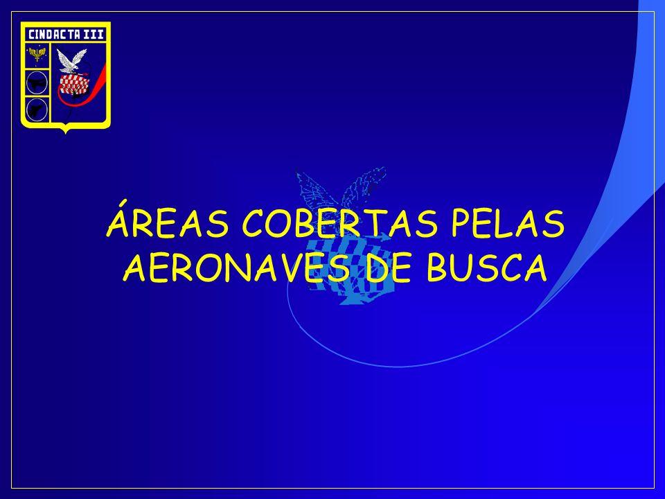 ÁREAS COBERTAS PELAS AERONAVES DE BUSCA