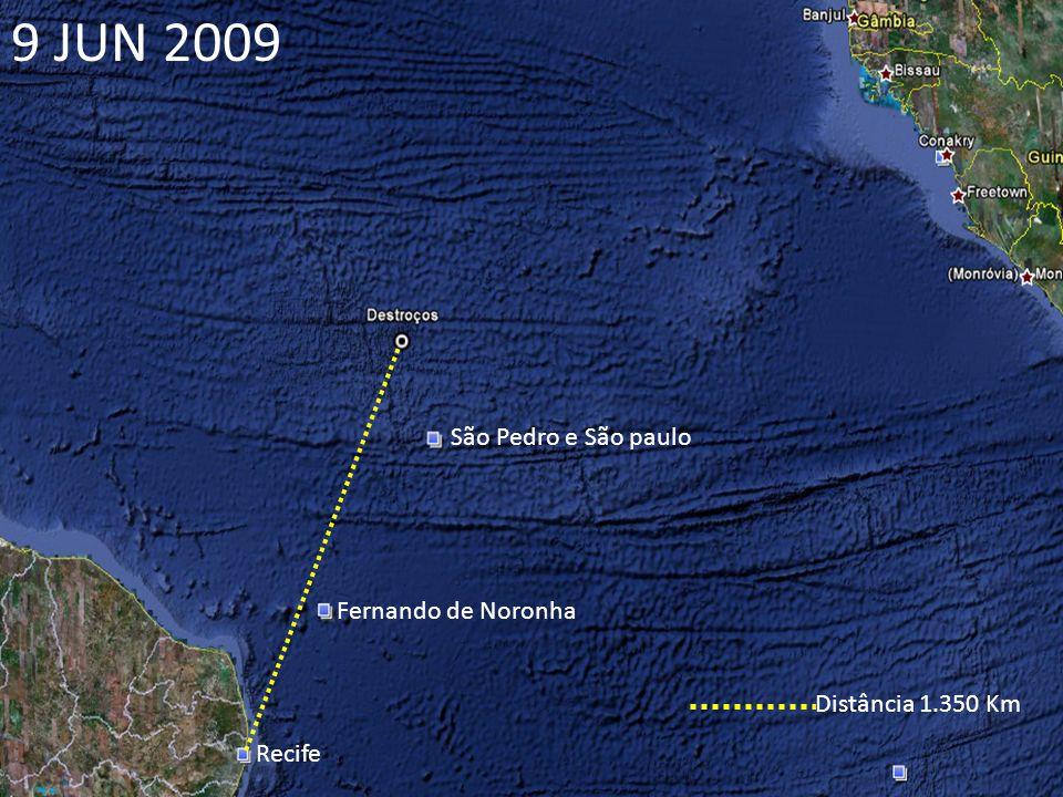 São Pedro e São paulo Fernando de Noronha Recife Distância 1.350 Km 9 JUN 2009