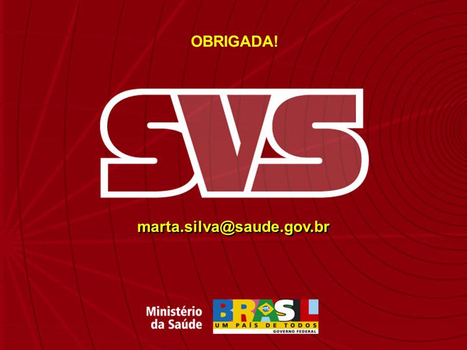 marta.silva@saude.gov.br OBRIGADA!