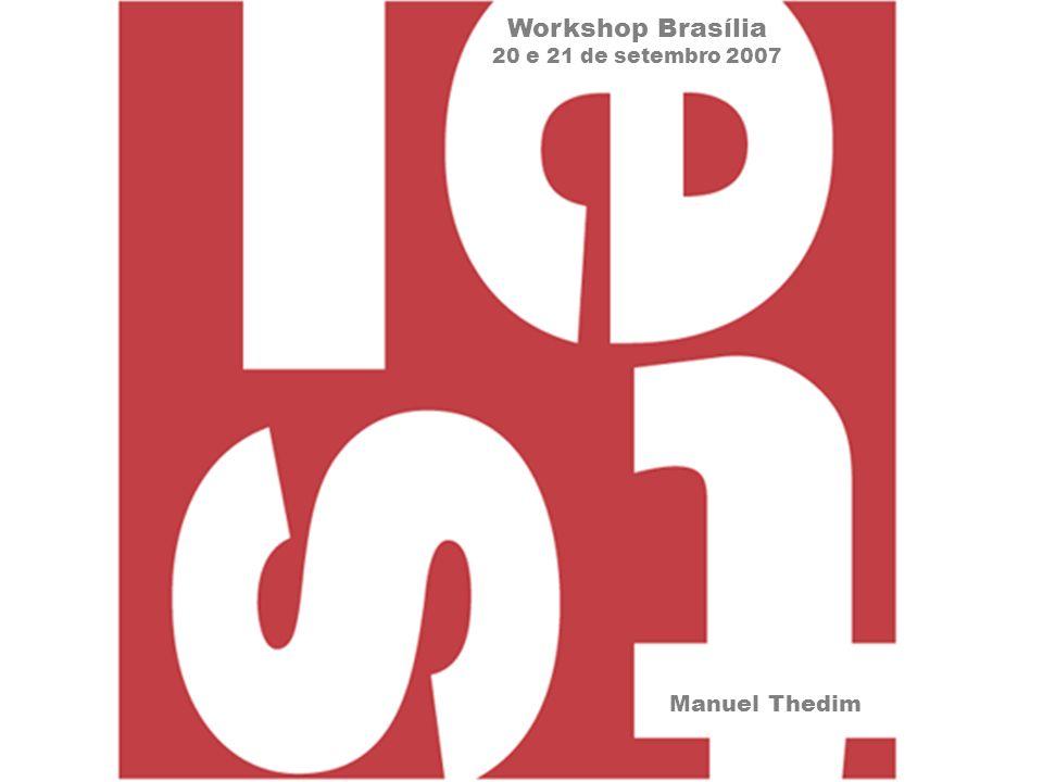 Workshop Brasília 20 e 21 de setembro 2007 Manuel Thedim