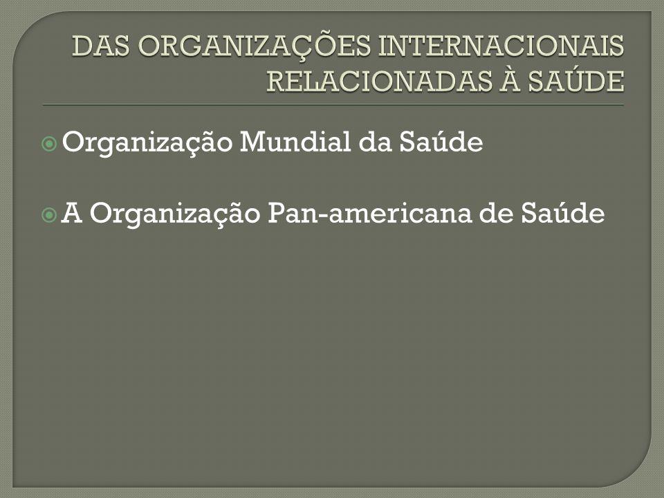 Organização Mundial da Saúde A Organização Pan-americana de Saúde