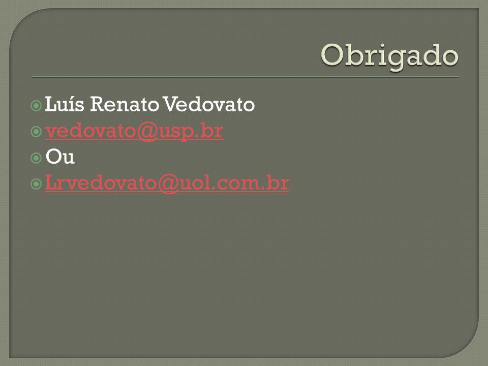 Luís Renato Vedovato vedovato@usp.br Ou Lrvedovato@uol.com.br