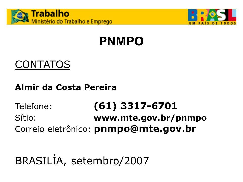 PNMPO CONTATOS Almir da Costa Pereira Telefone: (61) 3317-6701 Sítio: www.mte.gov.br/pnmpo Correio eletrônico: pnmpo@mte.gov.br BRASILÍA, setembro/200