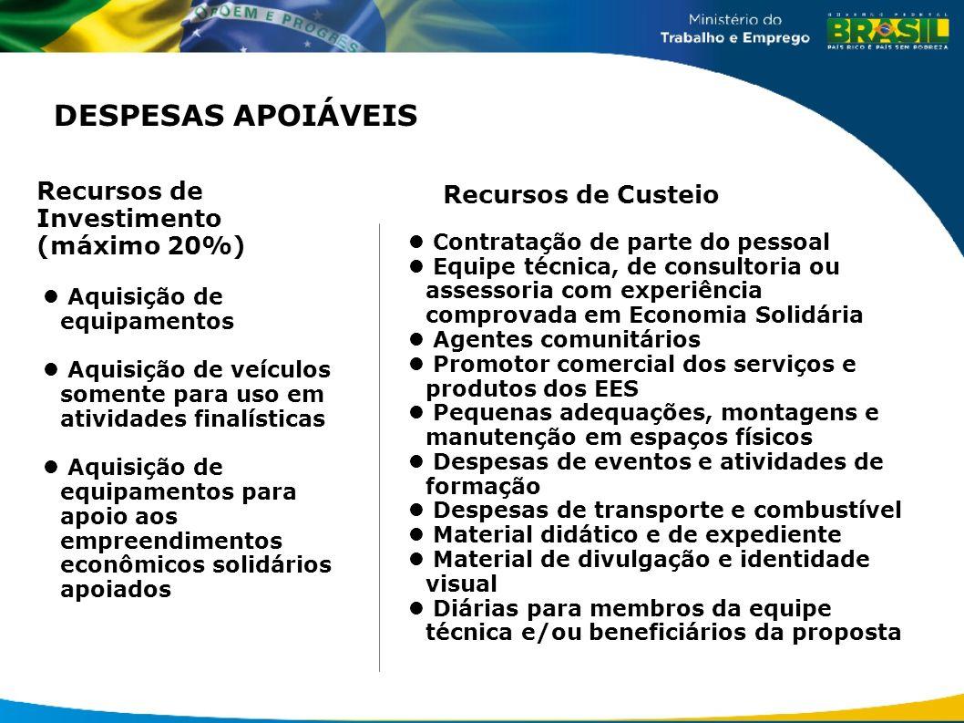 DESPESAS APOIÁVEIS Recursos de Investimento (máximo 20%) Recursos de Custeio Aquisição de equipamentos Aquisição de veículos somente para uso em ativi