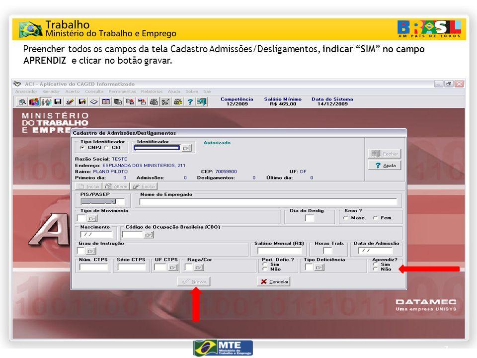 7 Preencher todos os campos da tela Cadastro Admissões/Desligamentos, indicar SIM no campo APRENDIZ e clicar no botão gravar.