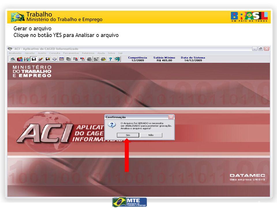 9 Gerar o arquivo Clique no botão YES para Analisar o arquivo