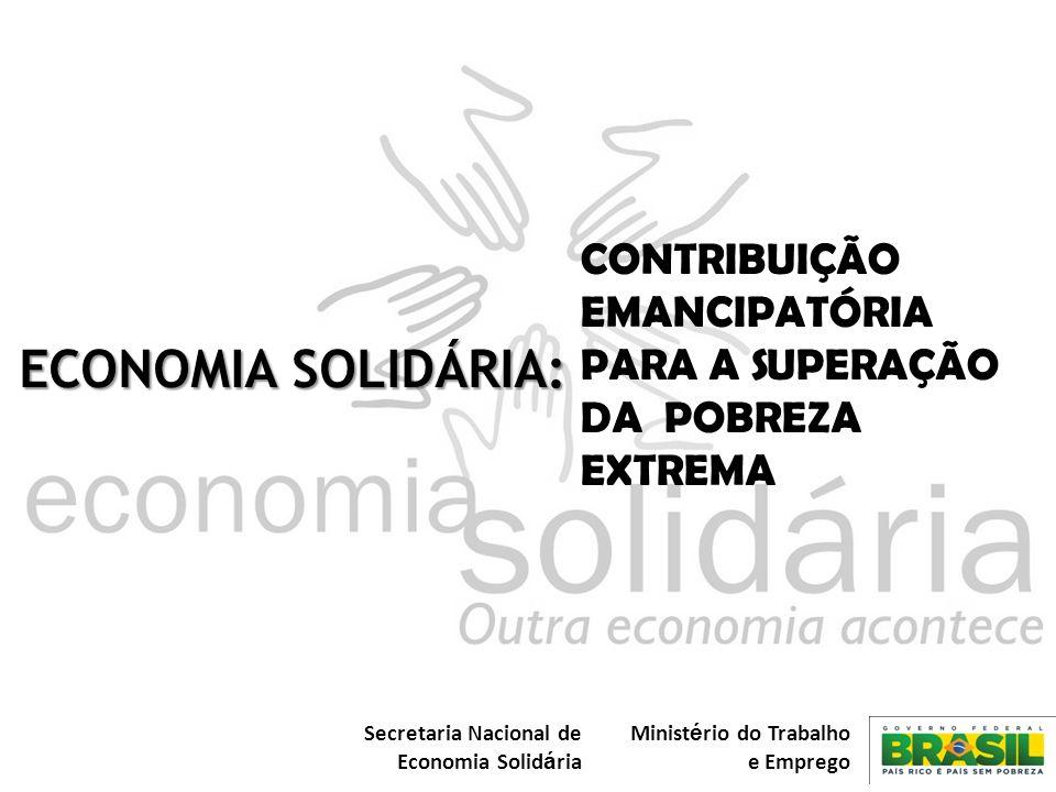 Secretaria Nacional de Economia Solid á ria Minist é rio do Trabalho e Emprego METAS - EXECUÇÃO META: ECONOMIA SOLIDÁRIA NAS AÇÕES DE INCLUSÃO PRODUTIVA NO PLANO BRASIL SEM MISÉRIA: 200 MIL FAMÍLIAS (2011 – 2014) EXECUÇÃO 2011 – 2012: Editais Projetos conveniados 2011 R$ empenhados 2011 Nº de pessoas beneficiadas 2011 Meta de Projetos a conveniar – 2012 Meta de R$ a empenhar – 2012 Meta de Nº de pessoas a beneficiar - 2012 Ações Integradas 2240.000.000,26.0004032.000.000,18.000 Ações catadores 1116.000.000,7.5003053.000.000,22.000 Ações Setoriais ---1010.000.000,8.000 TOTAL3356.000.000,33.5008095.000.000,48.000