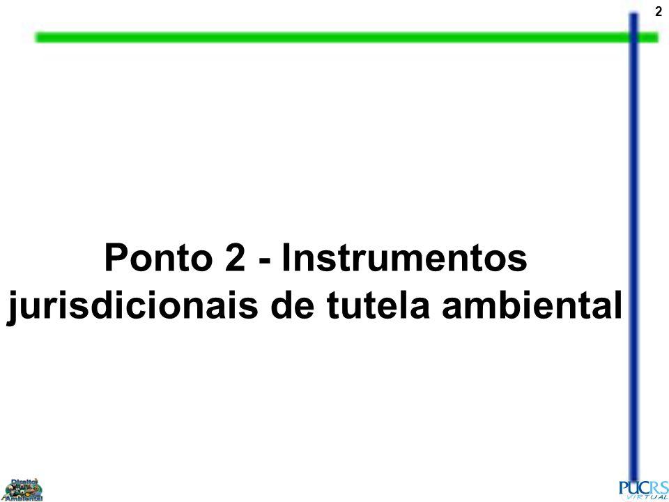2 Ponto 2 - Instrumentos jurisdicionais de tutela ambiental