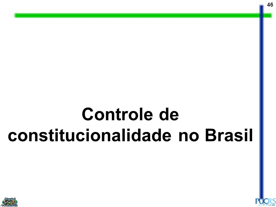 46 Controle de constitucionalidade no Brasil