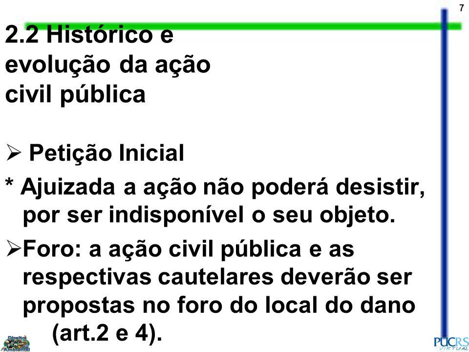 18 2.2 Histórico e evolução da ação civil pública Termo de Ajustamento de conduta Execução do termo de ajustamento Críticas e soluções