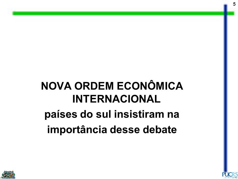 5 NOVA ORDEM ECONÔMICA INTERNACIONAL países do sul insistiram na importância desse debate