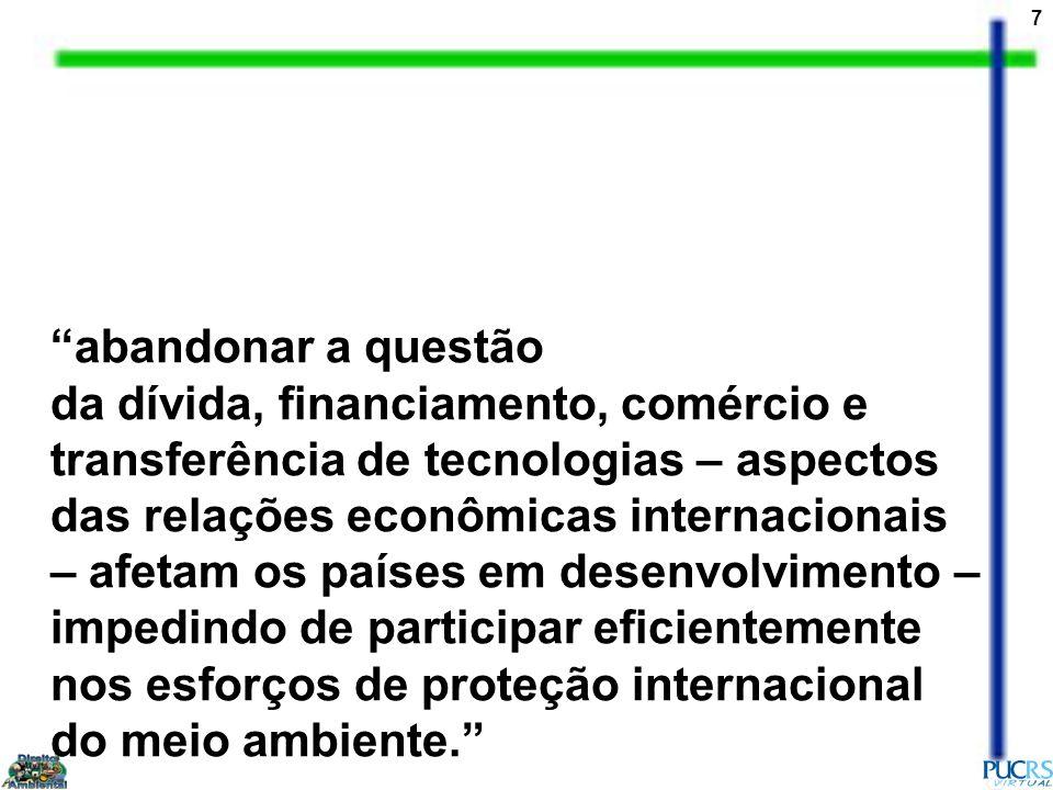 7 abandonar a questão da dívida, financiamento, comércio e transferência de tecnologias – aspectos das relações econômicas internacionais – afetam os
