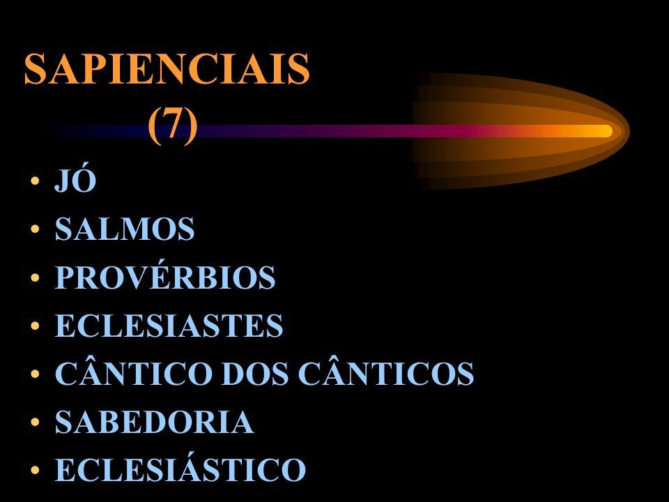 HISTÓRICOS (16) JOSUÉ JUÍZES RUTE 1-2 SAMUEL 1-2 REIS 1-2 CRÔNICAS ESDRAS NEEMIAS TOBIAS JUDITE ESTER 1-2 MACABEUS