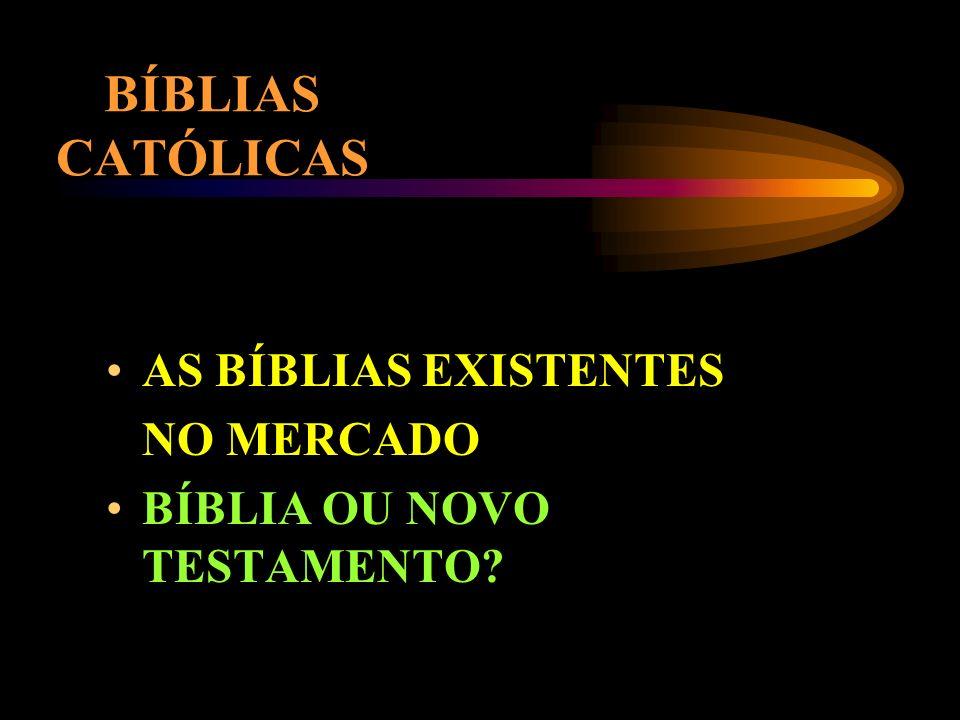 BÍBLIAS CATÓLICAS AO PRESENTEAR, RECEBER, MANUSEAR OU INDICAR, VERIFIQUE, PELA INCLUSÃO DOS LIVROS MENCIONADOS, SE É UMA BÍBLIA CATÓLICA