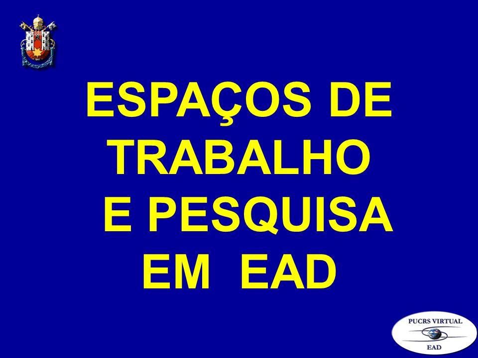 ESPAÇOS DE TRABALHO E PESQUISA EM EAD