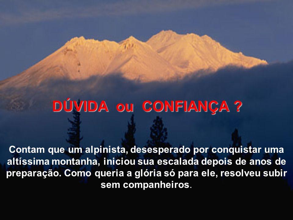 DÚVIDA ou CONFIANÇA .