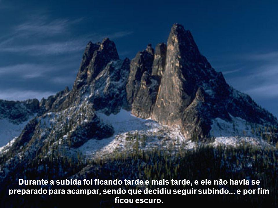 DÚVIDA ou CONFIANÇA ? Contam que um alpinista, desesperado por conquistar uma altíssima montanha, iniciou sua escalada depois de anos de preparação. C