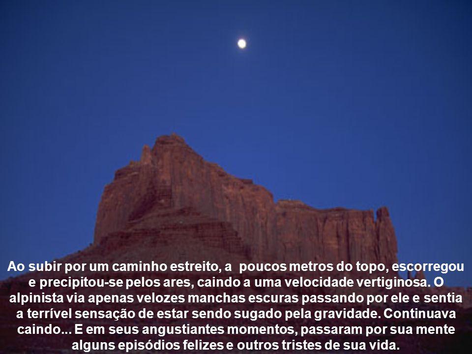 A noite era muito densa naquele ponto da montanha, e não se podia ver absolutamente nada. Tudo era negro, visibilidade zero, a lua e as estrelas estav