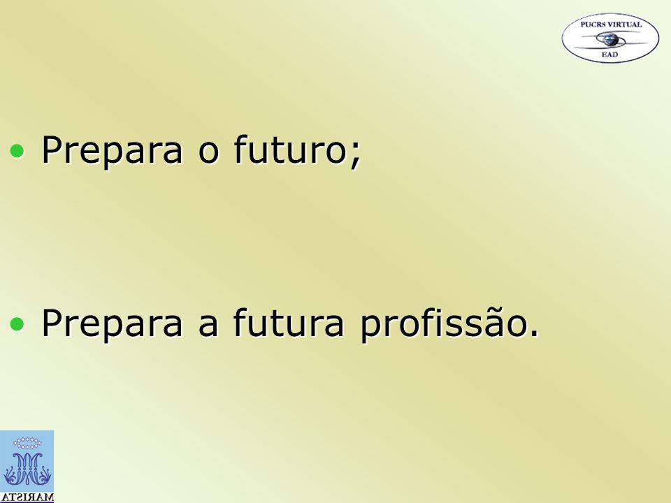 Prepara o futuro; Prepara o futuro; Prepara a futura profissão. Prepara a futura profissão.