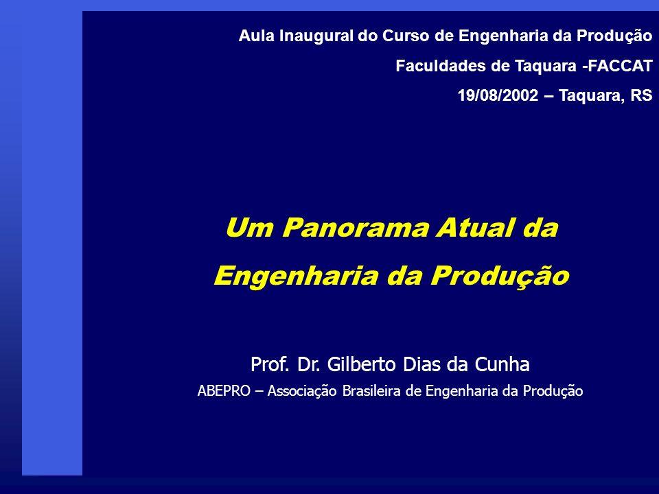 Um Panorama Atual da Engenharia da Produção Prof.Dr.