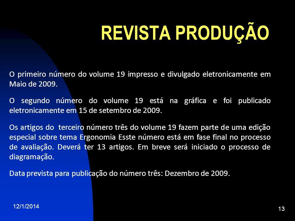 REVISTA PRODUÇÃO 12/1/2014 13 O primeiro número do volume 19 impresso e divulgado eletronicamente em Maio de 2009. O segundo número do volume 19 está