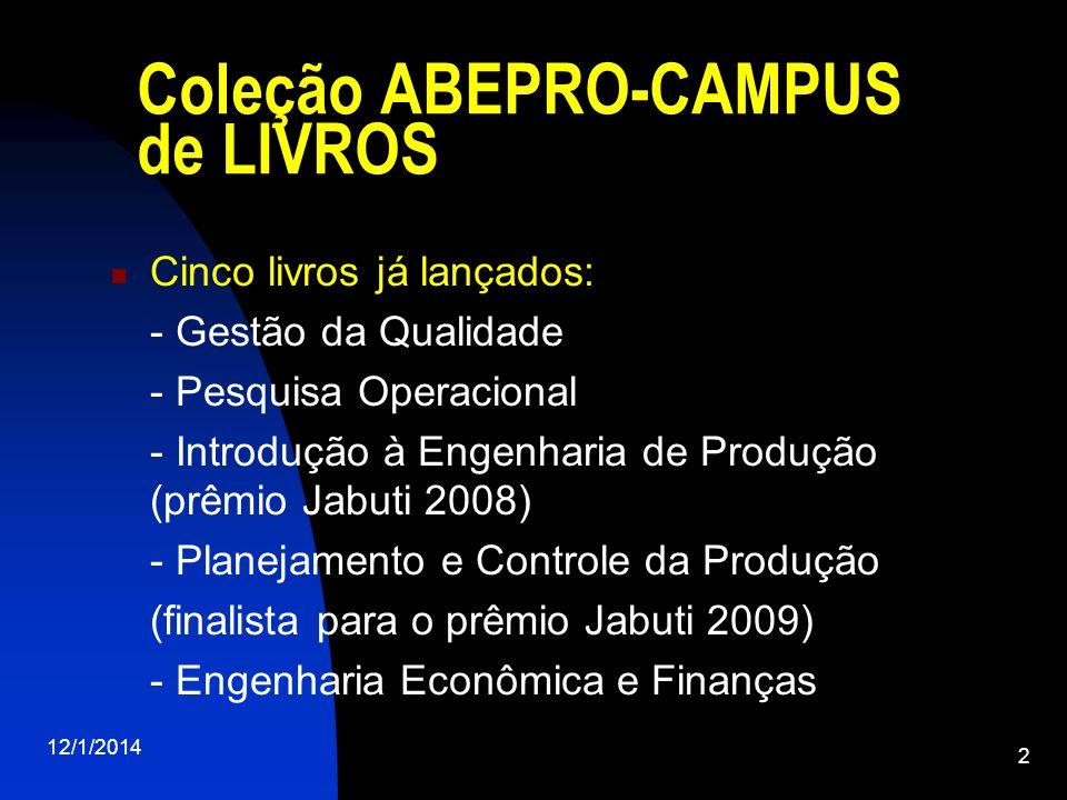 12/1/2014 2 Coleção ABEPRO-CAMPUS de LIVROS Cinco livros já lançados: - Gestão da Qualidade - Pesquisa Operacional - Introdução à Engenharia de Produç