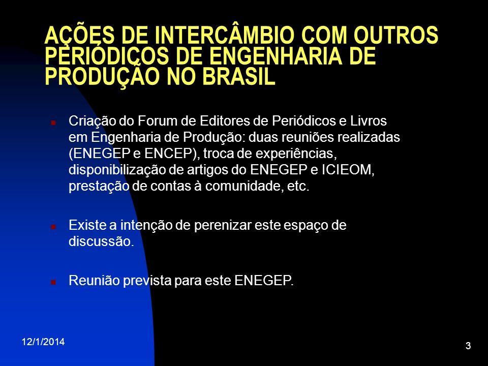 AÇÕES DE INTERCÂMBIO COM OUTROS PERIÓDICOS DE ENGENHARIA DE PRODUÇÃO NO BRASIL 12/1/2014 3 Criação do Forum de Editores de Periódicos e Livros em Enge