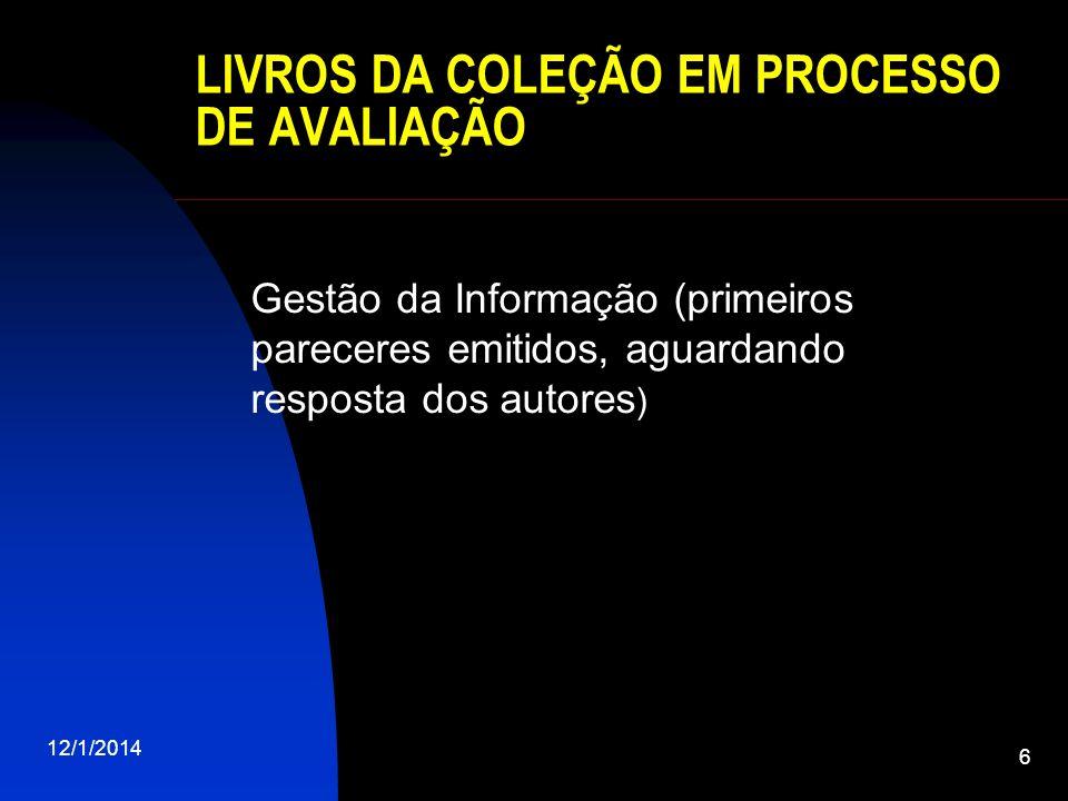 LIVROS DA COLEÇÃO EM PROCESSO DE AVALIAÇÃO Gestão da Informação (primeiros pareceres emitidos, aguardando resposta dos autores ) 12/1/2014 6