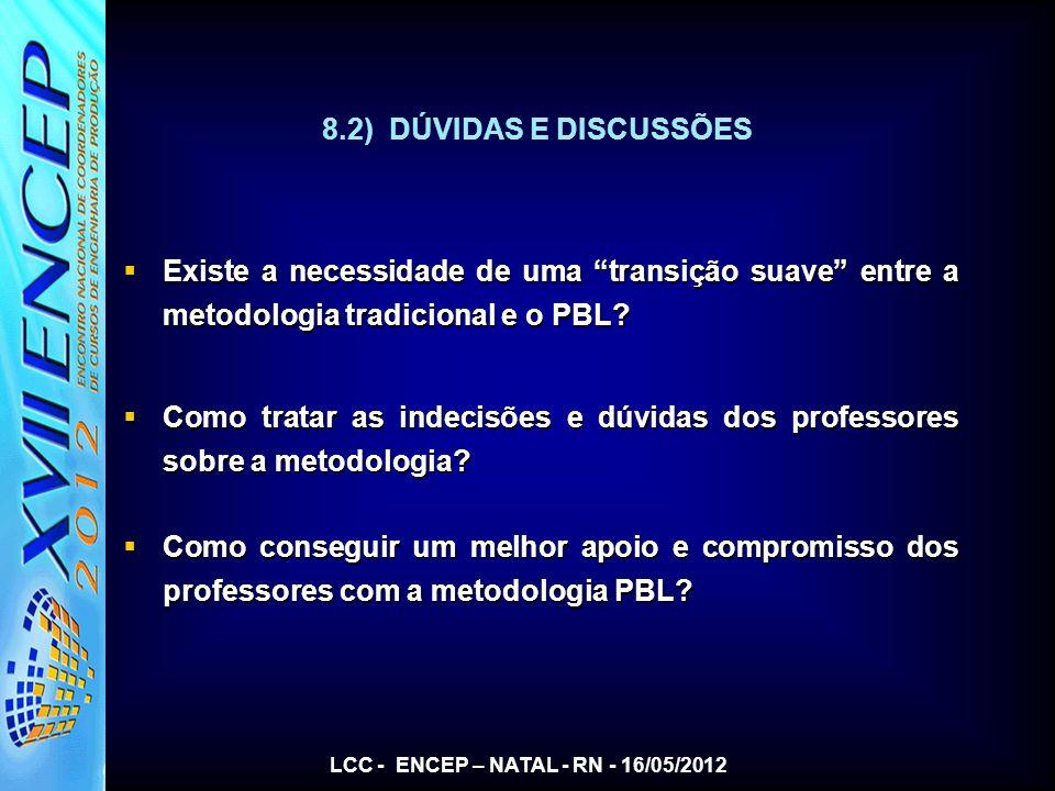 Existe a necessidade de uma transição suave entre a metodologia tradicional e o PBL? Existe a necessidade de uma transição suave entre a metodologia t