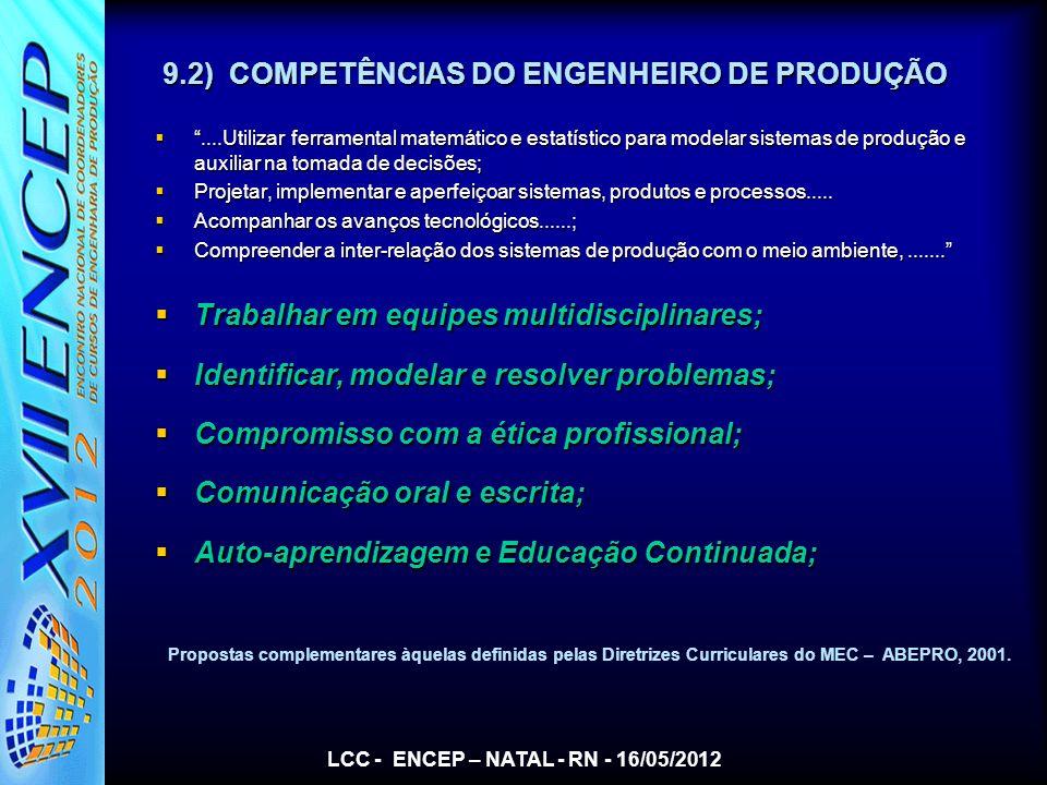 9.2) COMPETÊNCIAS DO ENGENHEIRO DE PRODUÇÃO....Utilizar ferramental matemático e estatístico para modelar sistemas de produção e auxiliar na tomada de