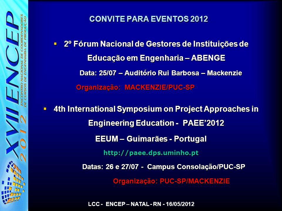 CONVITE PARA EVENTOS 2012 2º Fórum Nacional de Gestores de Instituições de Educação em Engenharia – ABENGE 2º Fórum Nacional de Gestores de Instituiçõ