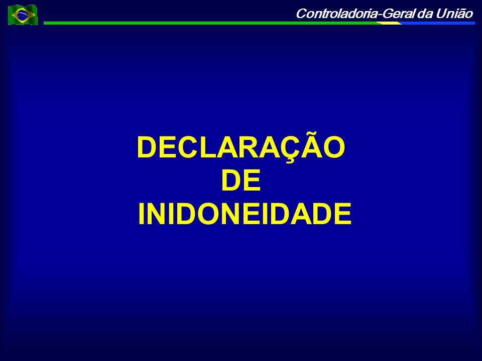Controladoria-Geral da União DECLARAÇÃO DE INIDONEIDADE