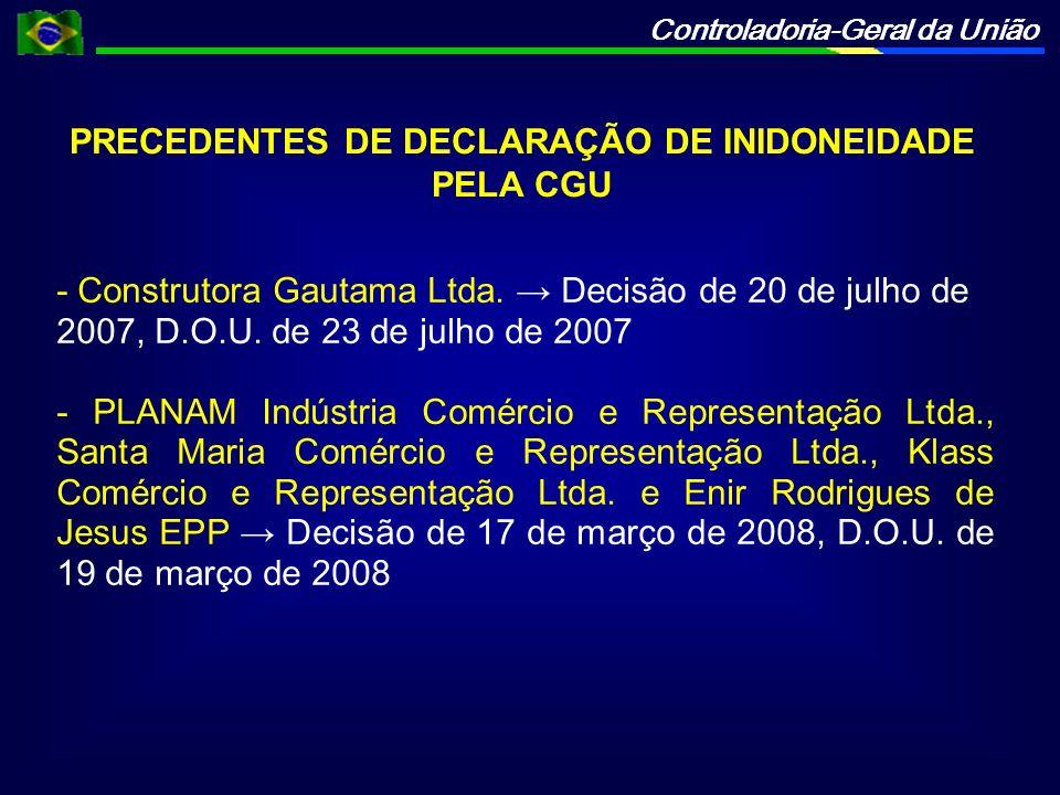 Controladoria-Geral da União PRECEDENTES DE DECLARAÇÃO DE INIDONEIDADE PELA CGU - Construtora Gautama Ltda.