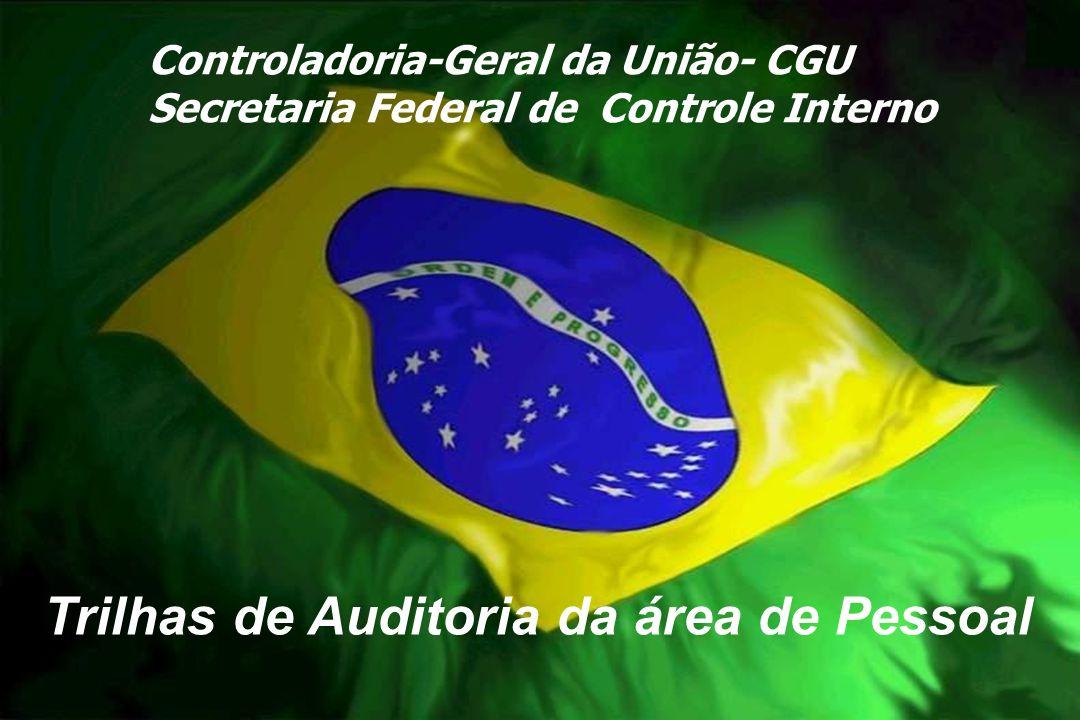 Controladoria-Geral da União Controladoria-Geral da União- CGU Secretaria Federal de Controle Interno Trilhas de Auditoria da área de Pessoal