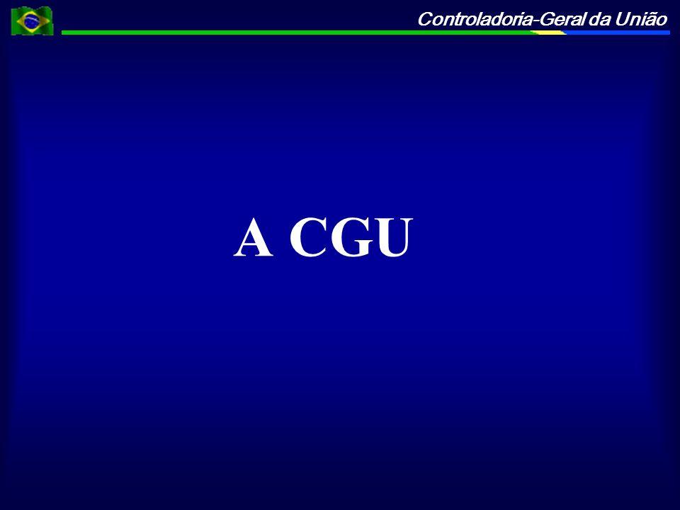 Controladoria-Geral da União A CGU