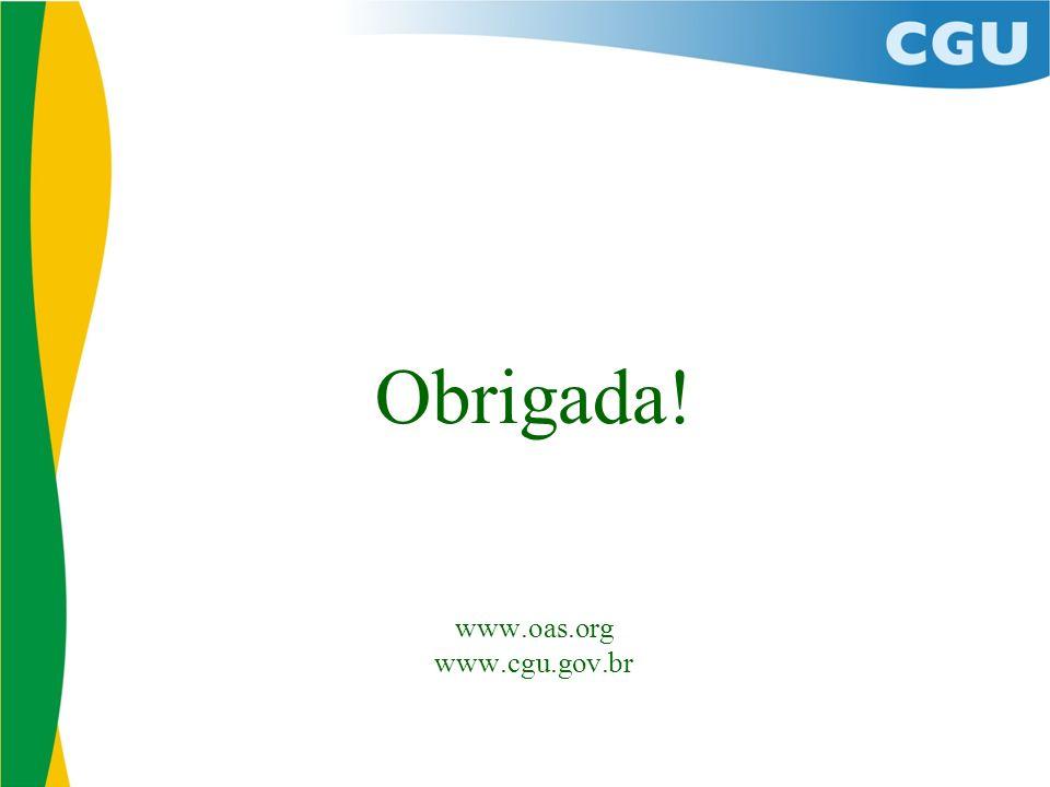 Obrigada! www.oas.org www.cgu.gov.br