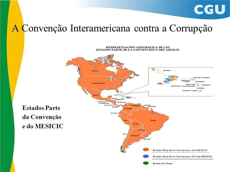 A Convenção Interamericana contra a Corrupção Estados Parte da Convenção e do MESICIC