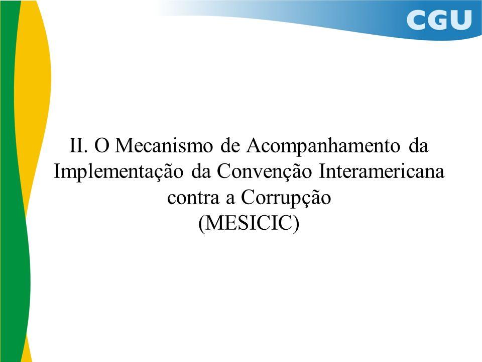 II. O Mecanismo de Acompanhamento da Implementação da Convenção Interamericana contra a Corrupção (MESICIC)