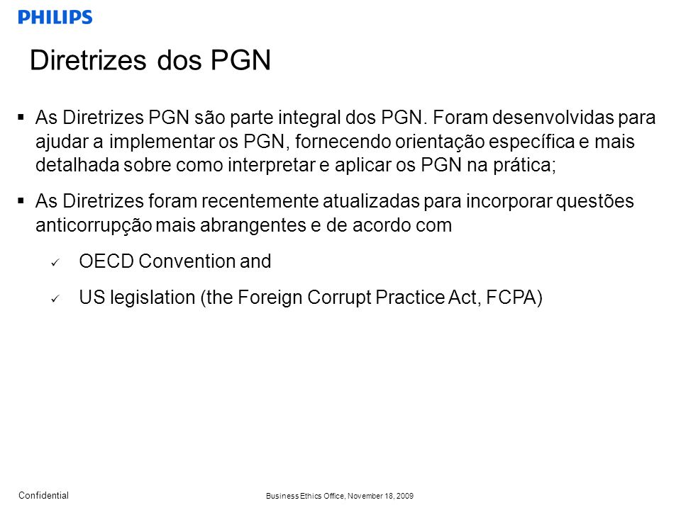 Confidential Business Ethics Office, November 18, 2009 As Diretrizes PGN são parte integral dos PGN.