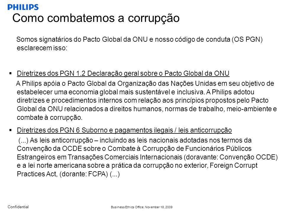 Confidential Business Ethics Office, November 18, 2009 Somos signatários do Pacto Global da ONU e nosso código de conduta (OS PGN) esclarecem isso: Diretrizes dos PGN 1.2 Declaração geral sobre o Pacto Global da ONU A Philips apóia o Pacto Global da Organização das Nações Unidas em seu objetivo de estabelecer uma economia global mais sustentável e inclusiva.