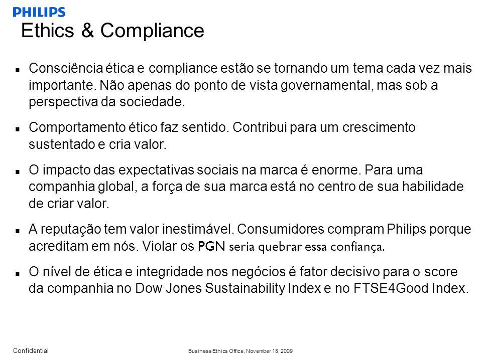 Confidential Business Ethics Office, November 18, 2009 Consciência ética e compliance estão se tornando um tema cada vez mais importante.
